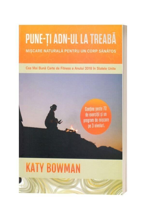 Pune-ti ADN-ul la treaba - Katy Bowman