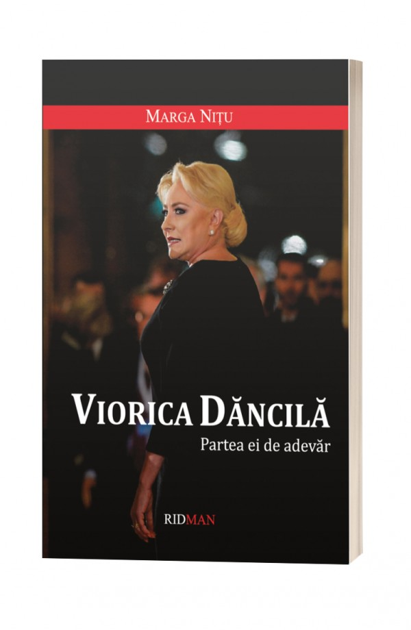 Viorica Dancila. Partea ei de adevar - Margareta Nitu