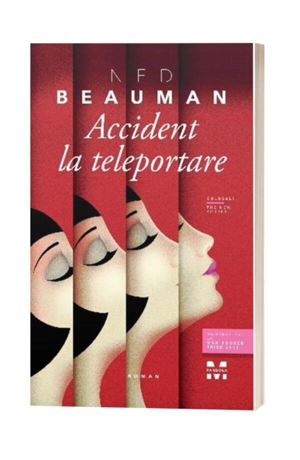 Accident la teleportare - Ned Beauman